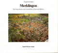 Merklingen - Ein Gang durch seine Geschichte in Text und Bildern