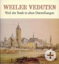 Weiler Veduten - Weil der Stadt in alten Darstellungen