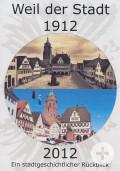 Weil der Stadt 1912 -2012. Ein stadtgeschichtlicher Rückblick