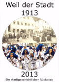 Weil der Stadt 1913 - 2013